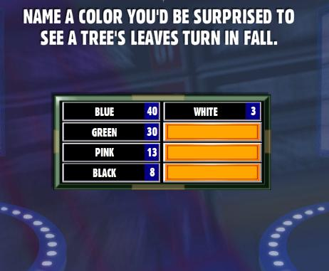 Name A Color You 39 D Be Surprised To See A Tree 39 S Leaves Turn In Fall Family Feud Guide