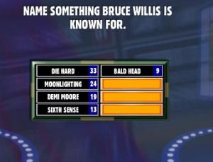 Name Something Bruce Willis Is Known For. - Family Feud ... Bruce Willis Feud
