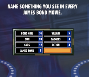 You see in every james bond movie facebook family feud guide