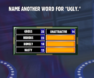 """Name Another Word For """"ugly""""  Family Feud Guide  Family. Latest Pop Design For Living Room 2018. Accent Chair Ideas For Living Room. Living Room Paint Ideas With Dark Furniture. Ceiling Fans For Living Room. Living Room Stairs Home Design Ideas. Decorating Living Rooms In Blue And Brown. Interior Design Living Room Uk. Painting Your Living Room Yellow"""