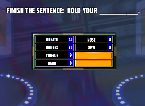 Finish The Sentence: Hold Your _____. - Family Feud Guide : Family ...